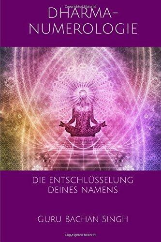 Dharma-Numerologie: Die Entschlüsselung deines Namens