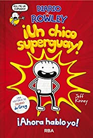 Diario de Rowley #1. !Un chico superguay!
