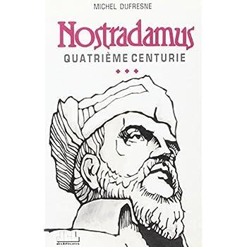 Nostradamus, quatrième centurie
