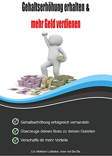 Gehaltserhöhung erhalten und mehr Geld verdienen