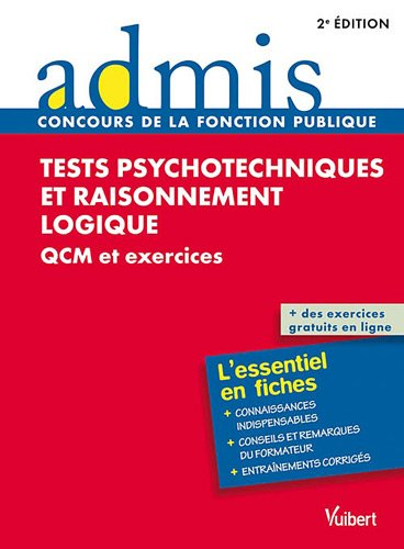 Tests psychotechniques et raisonnement logique - QCM et exercices - Admis - L'essentiel en fiches
