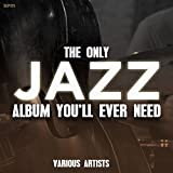 The Only Jazz Album You'll Ever Need - Best Reviews Guide