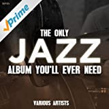The Only Jazz Album You'll Ever Need