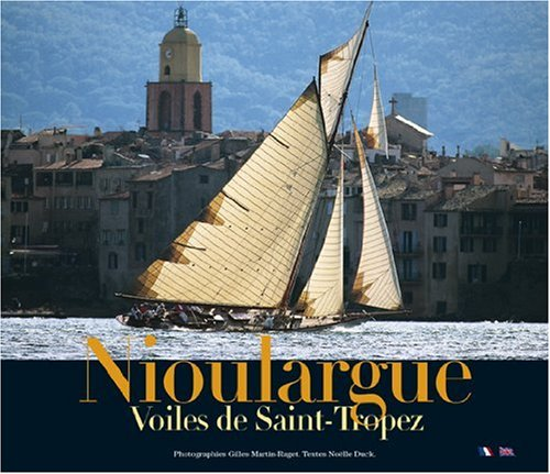 Nioulargue Voile de Saint-Tropez par Duck Noelle