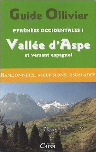Guide Ollivier Pyrénées occidentales : Tome 1 : Vallée d'Aspe et versant espagnol