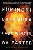 Last Winter We Parted by Fuminori Nakamura (2015-09-01)