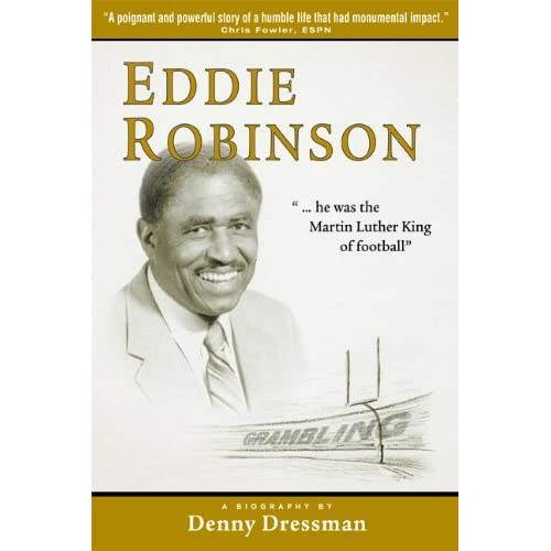 Eddie Robinson: ...He Was the Martin Luther King of Football by Denny Dressman (2010-01-04)