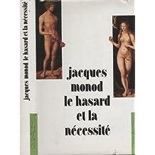 Le Hasard Et La Nécessité: Essai Sur La Philosophie Naturelle De La Biologie Moderne