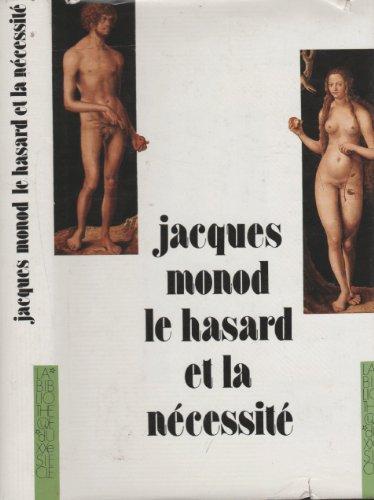 Le Hasard Et La Nécessité: Essai Sur La Philosophie Naturelle De La Biologie Moderne par Jacques Monod