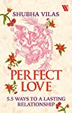 #4: Perfect Love: 5.5 Ways to a Lasting Relationship
