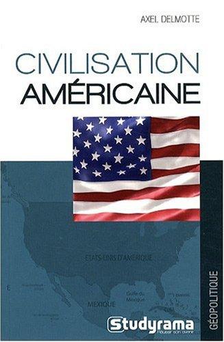 Civilisation Américaine par Axel Delmotte