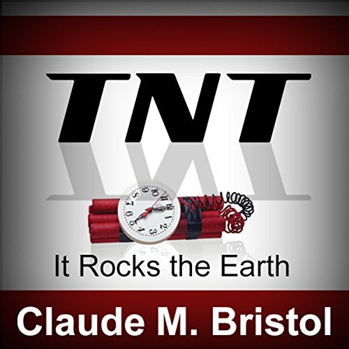 tnt-it-rocks-the-earth-by-claude-m-bristol-2007-11-26
