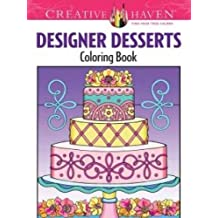 Creative Haven Designer Desserts Coloring Book: (Creative Haven Coloring Books)