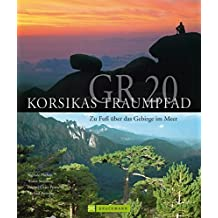 GR 20 – Korsikas Traumpfad: Zu Fuß über das Gebirge im Meer
