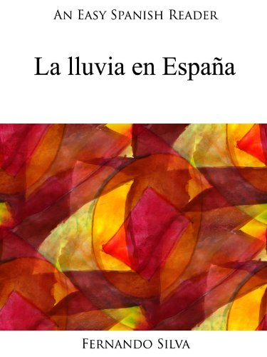 An Easy Spanish Reader: La lluvia en España (Easy Spanish Readers nº 14) por Fernando Silva