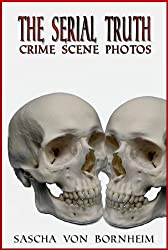 The Serial Truth-Crime Scene Photos (English Edition)