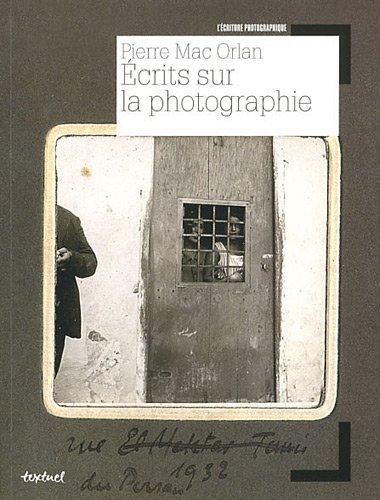 Pierre Mac Orlan : Ecrits sur la photographie