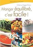 Manger équilibré, c'est facile (Eyrolles Pratique)...