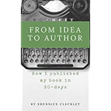 From Idea to Author: How I published my book in 30-Days (English Edition)