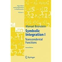 Symbolic Integration I: Transcendental Functions: v. 1 (Algorithms and Computation in Mathematics)