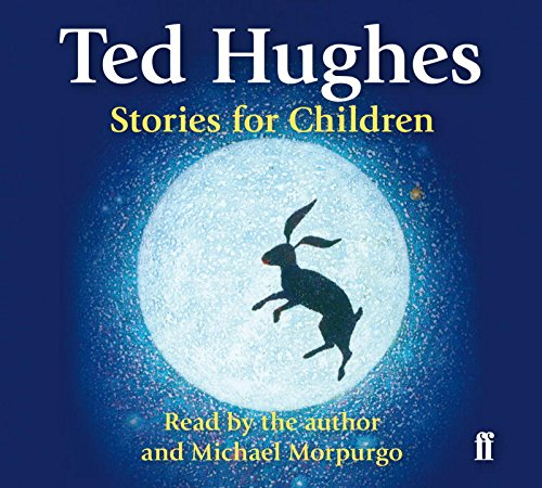 Stories for Children: Read by Ted Hughes. Selected and Introduced by Michael Morpurgo