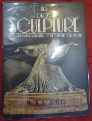 Art Deco Sculpture: Chryselephantine Statuettes of the Twenties and Thirties by Victor Arwas (1975-09-06)