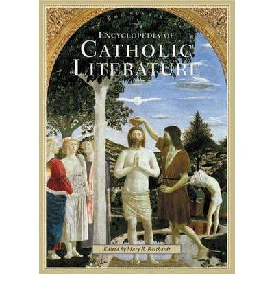 [(Encyclopedia of Catholic Literature)] [Author: Mary R. Reichardt] published on (September, 2004)