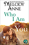 Who I Am with You (The Unexpected Hero Series Book 3)