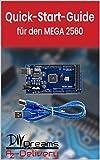 MEGA 2560 - Der offizielle Quick-Start-Guide von AZ-Delivery!: Arduino, Raspberry Pi und Mikrocontroller