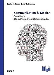 Kommunikation & Medien: Grundlagen der menschlichen Kommunikation (Medieninfothek Schriftenreihe)