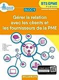 Bloc 1 Gérer la relation avec les clients et les fournisseurs de la PME BTS GPME 1re & 2e années