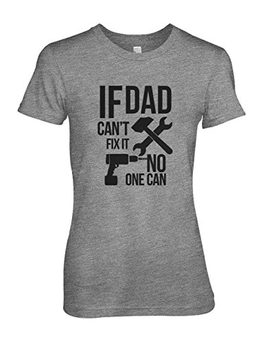 If Dad Can't Fix It No One Can Cool Padre Family Donna T-Shirt Maglietta Grigio XX-Large