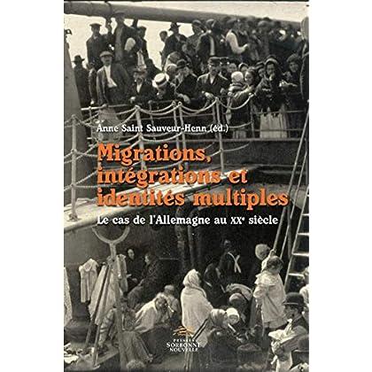 Migrations, intégrations et identités multiples: Le cas de l'Allemagne au XXe siècle (Monde germanophone)
