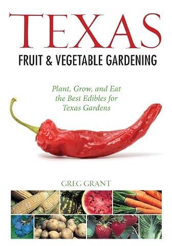 Texas Fruit & Vegetable Gardening (Fruit & Vegetable Gardening Guides)