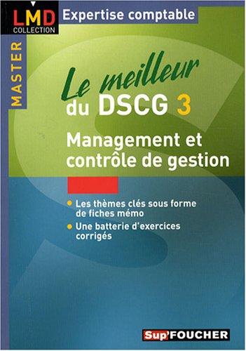 Le meilleur du DSCG3 : Management et contrôle de gestion