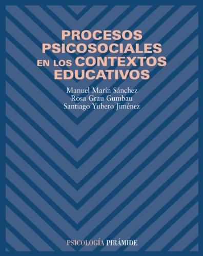 Procesos psicosociales en los contextos educativos / Psychosocial processes in educational contexts (Psicología / Psychology)