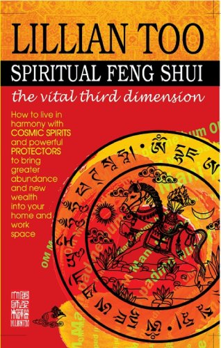 Spiritual Feng Shui the vital third dimension