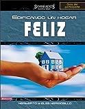 Edificando un hogar feliz, gu?-a del participante (Sembrados en Buena Tierra) (Spanish Edition) by Sr. Heriberto Hermosillo (2007-11-27)
