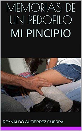 MEMORIAS DE UN PEDOFILO: MI PINCIPIO por REYNALDO GUTIERREZ GUERRA
