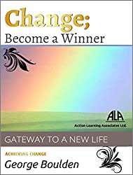Change: Become a Winner: Gateway to a New Life