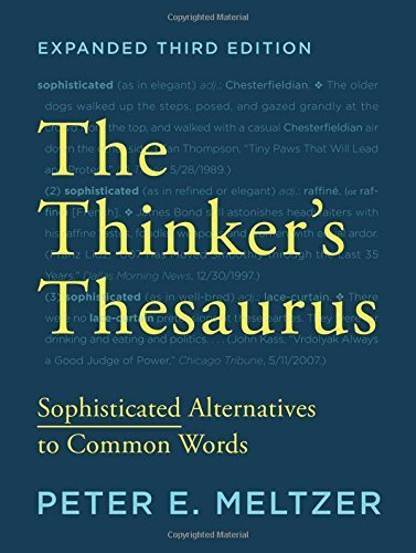 The Thinker's Thesaurus: Sophisticated Alternatives to Common Words (Expanded Third Edition) by Peter E. Meltzer (2015-08-03)