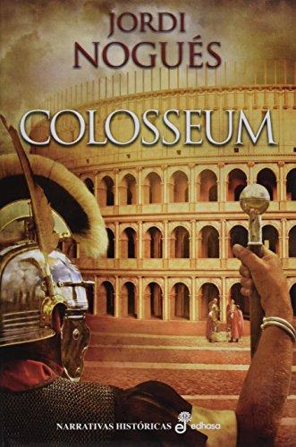 Colosseum: Héroes y dioses (Narrativas Históricas)