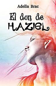 El don de Haziel par Adella Brac