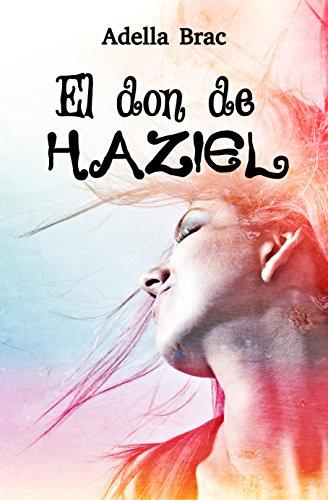 El don de Haziel por Adella Brac