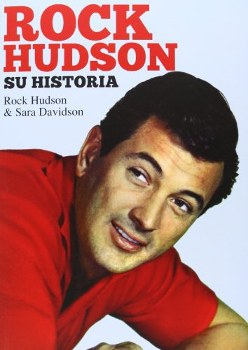 Rock Hudson. Su Historia por Rock Hudson