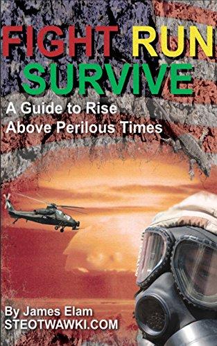 fight-run-survive-a-guide-to-rise-above-perilous-times-fight-run-survive-series-book-1-english-editi