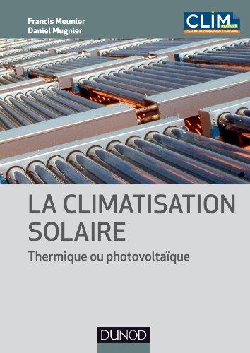 La climatisation solaire - Thermique ou photovoltaïque