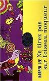 Ne tirez pas sur l'oiseau moqueur - Librairie generale francaise - 05/11/2008