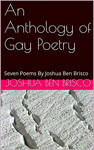 an-anthology-of-gay-poetry-seven-poems-by-joshua-ben-brisco-english-edition