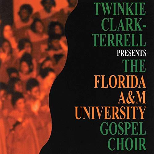 Twinkie Clark-Terrell Presents The Florida A&M Univeristy Gospel Choir -